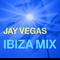 Jay Vegas - Ibiza Mix (2015)