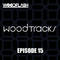 WoodTracks - EPISODE 15