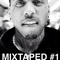 MIXTAPED #1 (ft.Four Color Zack, Mura Masa, Troy Ave, Ty Dolla Sign, ..)