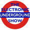 The Electronic Underground Show #8
