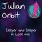 Julian Orbit - Deeper and Deeper In Love Mix