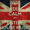 Keep Calm & Listen To House Music #1 By - Andrew