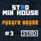 STЯD Mix House #3|Future House