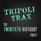 Tripoli Trax 20th Birthday LIVE - Feb 2014