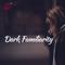 Dark Familiarity