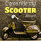 Come ride my Scooter (& beyond)