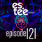 """"""" es.tee House Sessions """" Episode 121"""