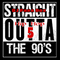 Straight Outta The 90s #5 (Hip Hop Edition)