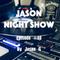 Jason night show #40
