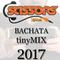 Bachata tinyMIX 2017