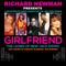 Richard Newman Presents Girlfriend