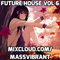 Mass Vibrant @ Future House Vol.6 (October 2018)
