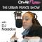 DJ Naadlox - Urban Prayze Show - 070218 - @DJNaadlox