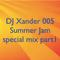 DJ Xander 005 Summer Jam special mix part 1