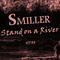 SMILLER-Stand on a River