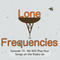 Lone Frequencies [we will play your songs on the radio-oh]