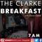 The Clarke Breakfast - 17th June 2019