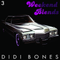 Didi Bones - Weekend Blends #3