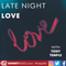 Late Night Love  - 23rd August 2019