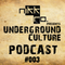 Underground Culture Podcast #003
