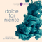 DOLCE FAR NIENTE #066  @ LOUNGE FM CHILLOUT (SPECIAL GUEST SET by SALVADORE MOREZIANO)