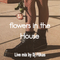 Flowers in the House Live mix by Dj Flikas