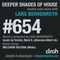 Deeper Shades Of House #654 w/ exclusive guest mix by MELCHIOR SULTANA