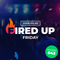 Fired Up Friday - Episode 43 - 10th September 2021 (FUF_043)