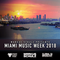 Global DJ Broadcast Mar 22 2018 - Miami Music Week Edition