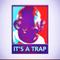 it's a trap vol 2