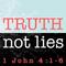 Truth Not Lies - CLC Carmel