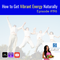 Episode #196: How to Get Vibrant Energy Naturally