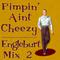 Mix 2 - Pimpin' Aint Cheezy