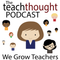 The TeachThought Podcast Ep. 120 Conversation in Collaborative Leadership