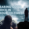 Hearing God's Voice in Troubled Times Pt. 1