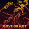 Move or Not