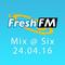 Fresh FM Mix @ Six - tuesday 24 april | Future, Dance, House