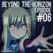 Beyond the Horizon - Episode #06 (Pumped Up V2)