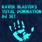 Raver Blaster's Total Domination DJ Set