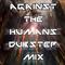 Dubskills Against the humans dubstep mix