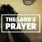 #1 - The Lord's Prayer - Matthew 6:5-8
