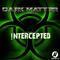 DARK MATTER 015 - Guest Mix by !NTERCEPTED - @BassPortFM