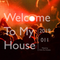 Welcome To My House 011