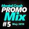 Mental Crush @ PROMO Mix # 5 - May