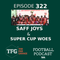 TFG Indian Football Ep. 322: SAFF Joys & Super Cup Woes