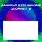 Ambient Excursions: Journey 2