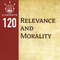 120: Morality and Relevancy