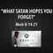 """MARKED Series- """"What Satan Hopes You Forget"""" Mark 8:14-21"""