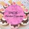 Episode 1 - Random Cupcakes