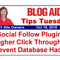 Tips Tuesday – Social Follow Plugin, Higher Click Throughs, Prevent Database Hacks